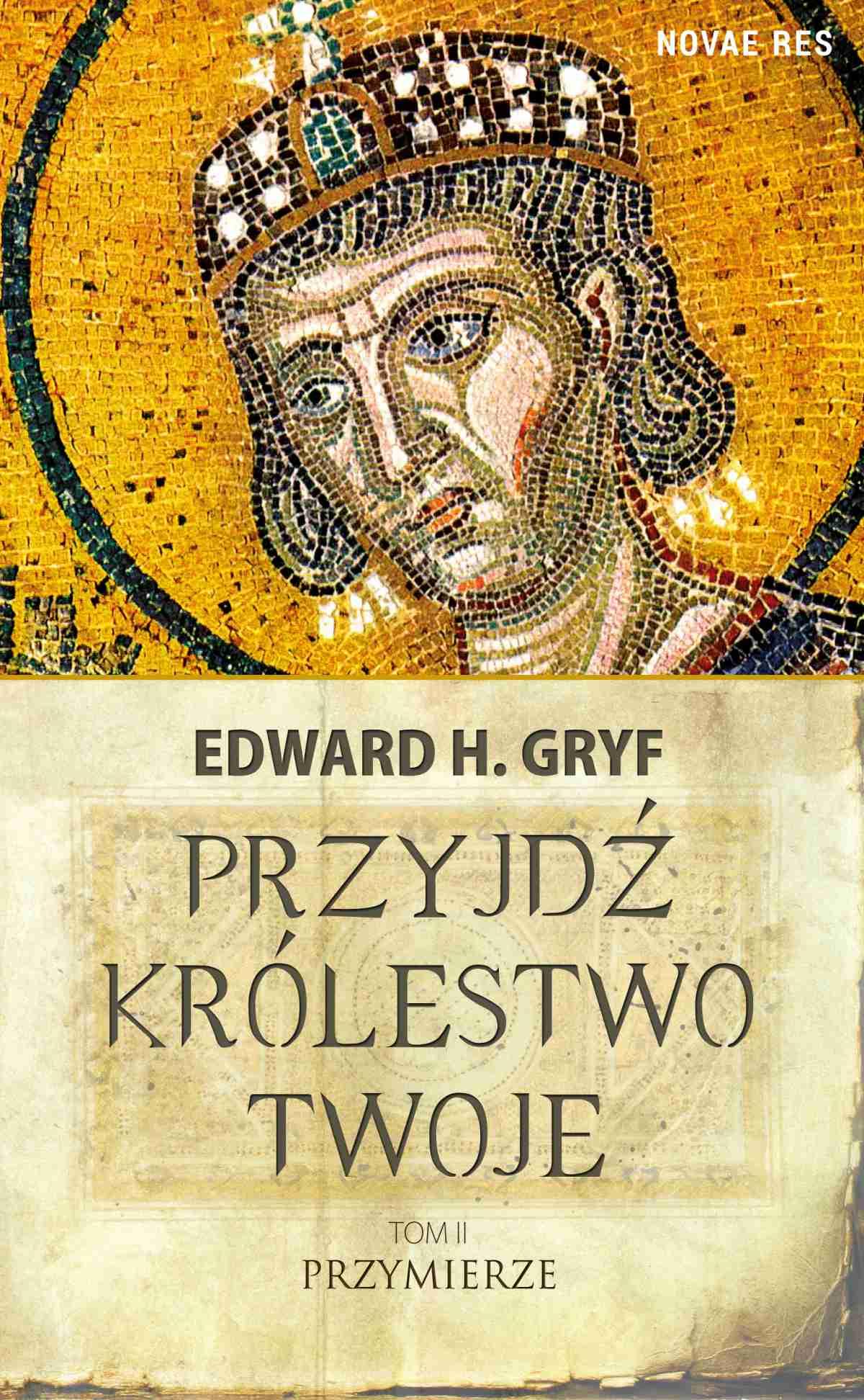 Przyjdź królestwo twoje. Tom II - Przymierze - Ebook (Książka na Kindle) do pobrania w formacie MOBI