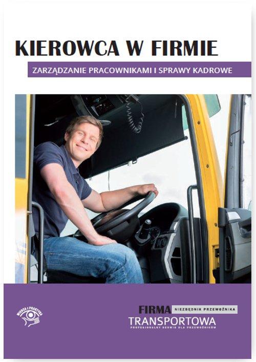 Kierowca w firmie – zarządzanie pracownikami i sprawy kadrowe - Ebook (Książka EPUB) do pobrania w formacie EPUB