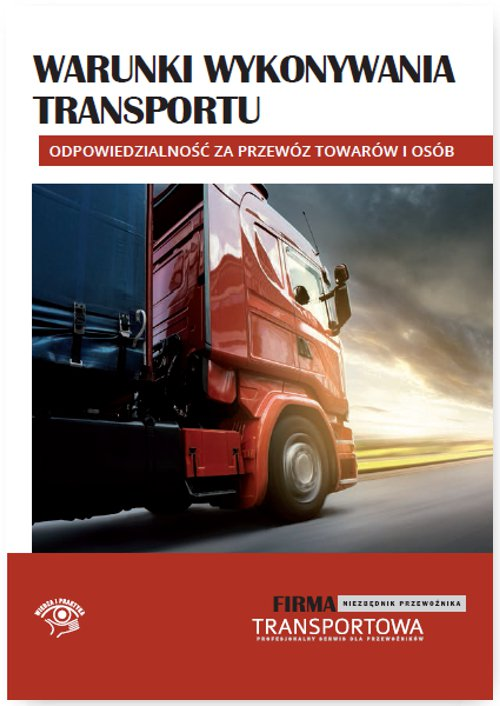 Warunki wykonywania transportu – odpowiedzialność za przewóz towarów i osób - Ebook (Książka na Kindle) do pobrania w formacie MOBI