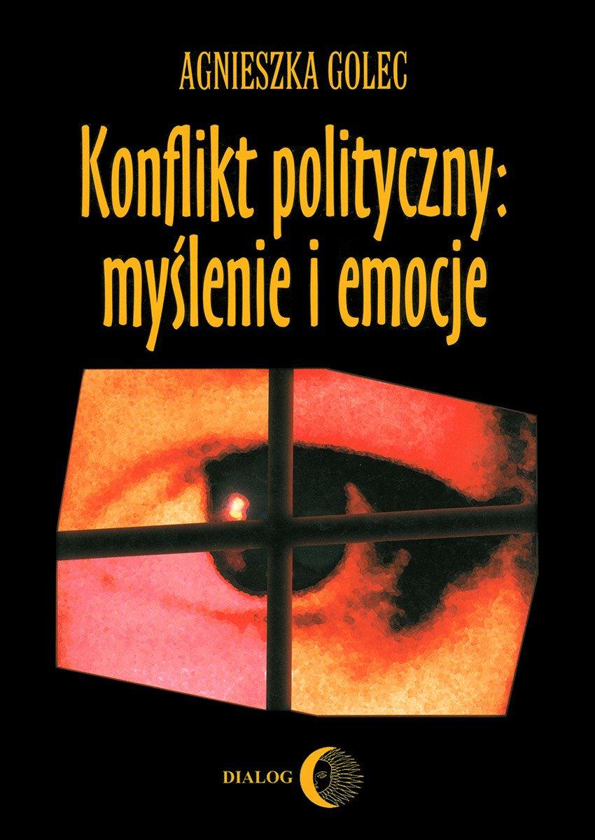 Konflikt polityczny: myślenie i emocje. Raport z badania polskich polityków - Ebook (Książka na Kindle) do pobrania w formacie MOBI