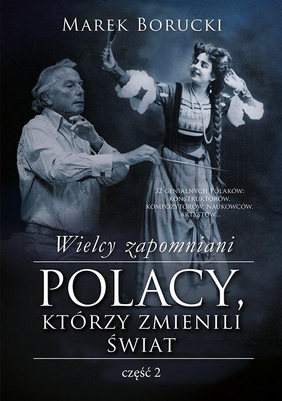 Wielcy zapomniani. Polacy, którzy zmienili świat. Część 2 - Ebook (Książka EPUB) do pobrania w formacie EPUB