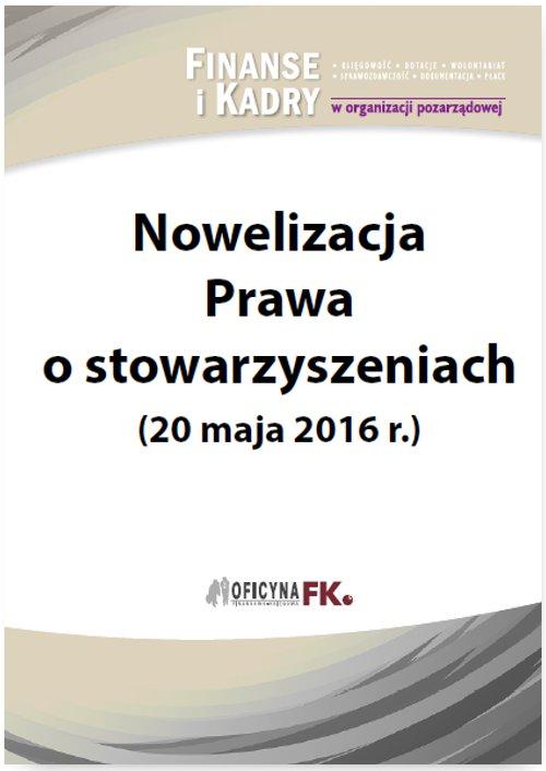 Nowelizacja Prawa o stowarzyszeniach (20 maja 2016 r.) - Ebook (Książka PDF) do pobrania w formacie PDF