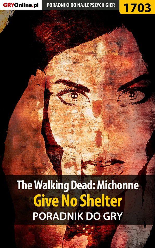 The Walking Dead: Michonne - Give No Shelter - poradnik do gry - Ebook (Książka PDF) do pobrania w formacie PDF