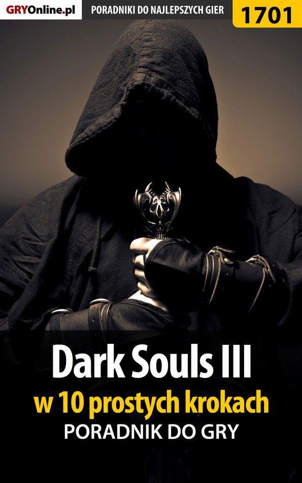 Dark Souls III w 10 prostych krokach - Ebook (Książka EPUB) do pobrania w formacie EPUB