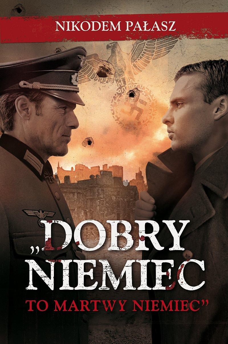 """""""Dobry Niemiec to martwy Niemiec"""" - Ebook (Książka na Kindle) do pobrania w formacie MOBI"""