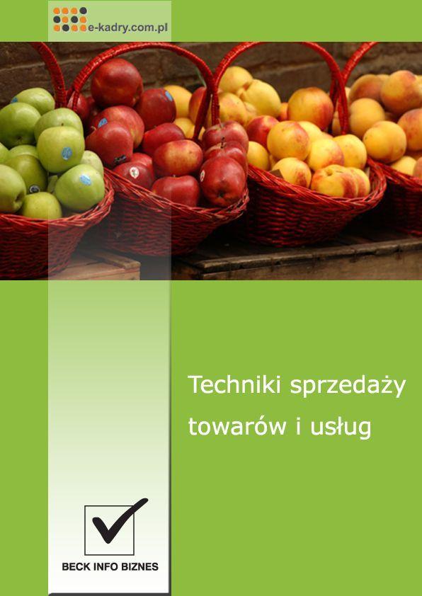 Techniki sprzedaży towarów i usług - Ebook (Książka PDF) do pobrania w formacie PDF