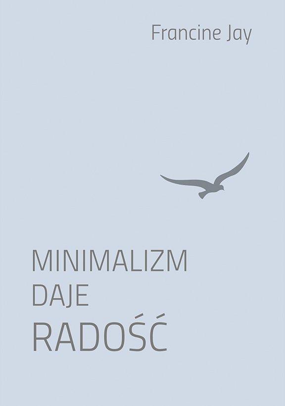 Minimalizm daje radość - Ebook (Książka EPUB) do pobrania w formacie EPUB