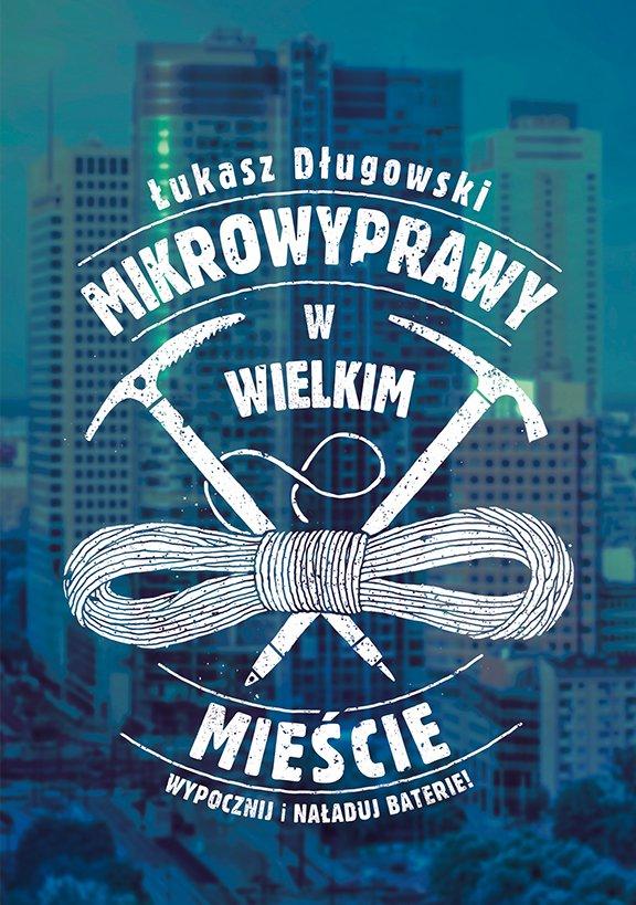 Mikrowyprawy w wielkim mieście - Ebook (Książka EPUB) do pobrania w formacie EPUB