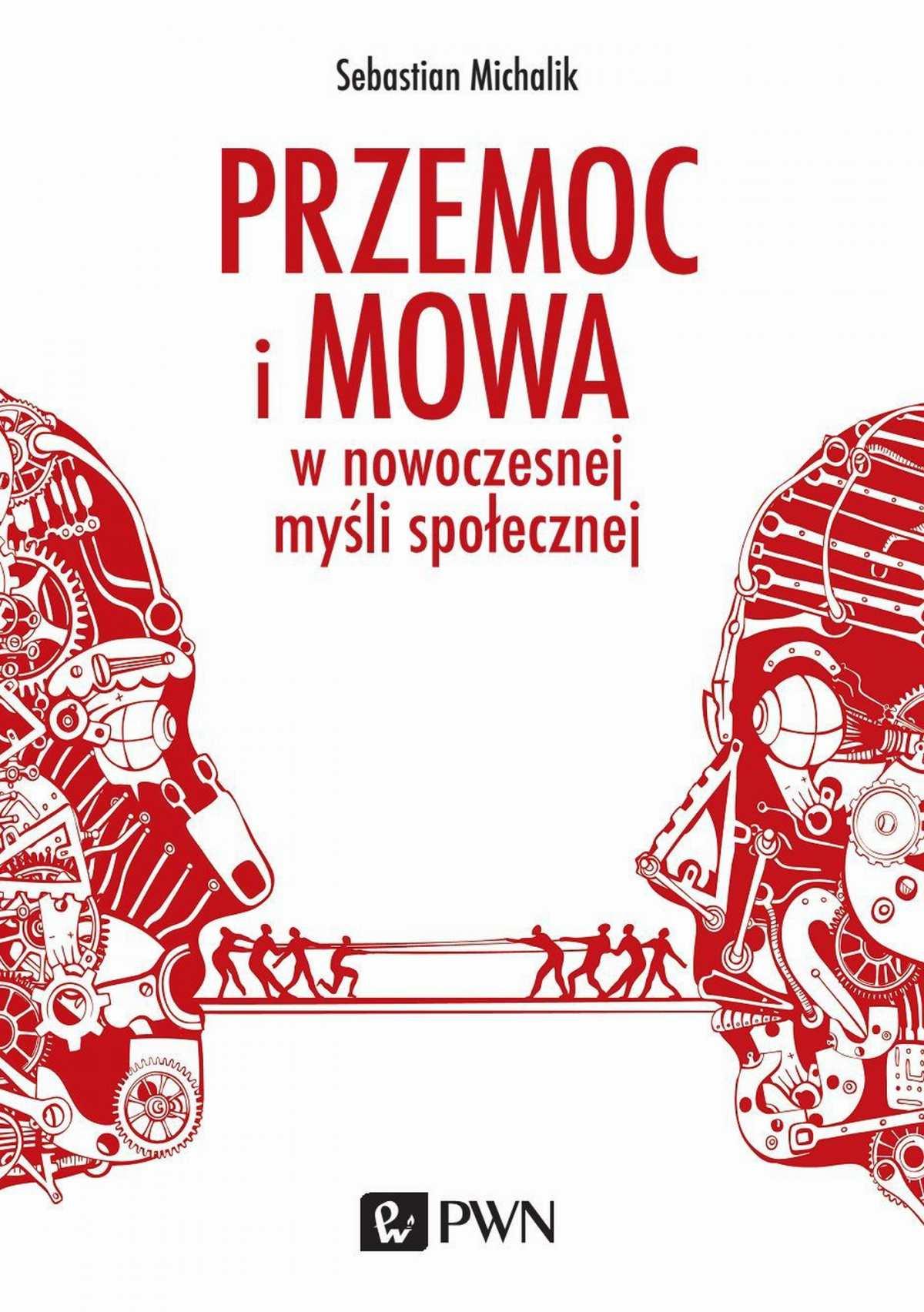 Przemoc i mowa w nowoczesnej myśli społecznej - Ebook (Książka na Kindle) do pobrania w formacie MOBI