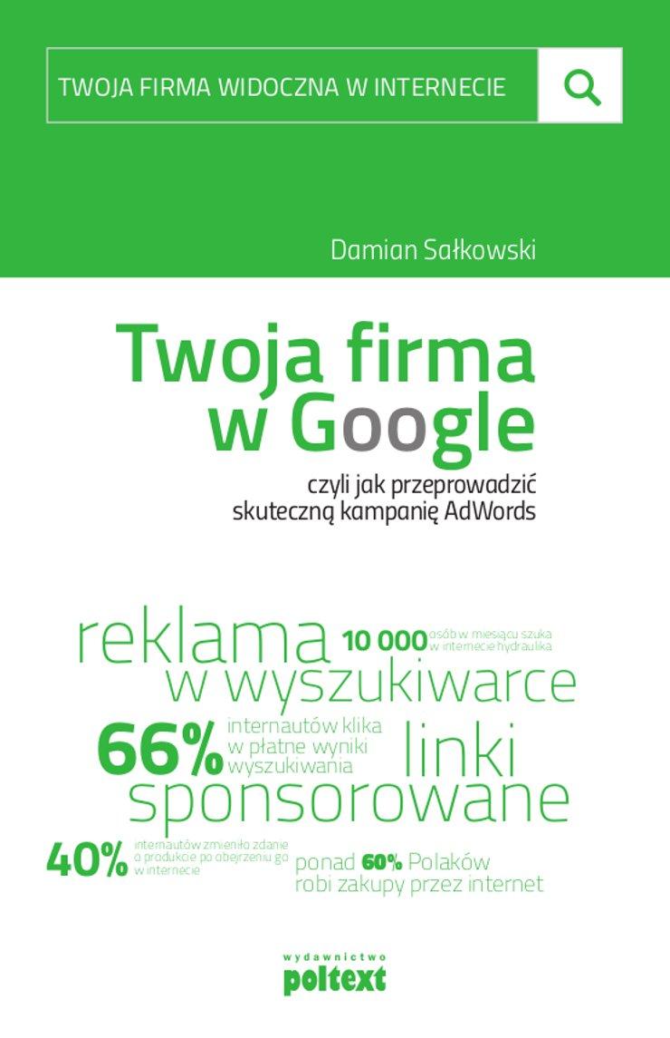 Twoja firma w Google, czyli jak przeprowadzić skuteczną kampanię AdWords - Ebook (Książka EPUB) do pobrania w formacie EPUB