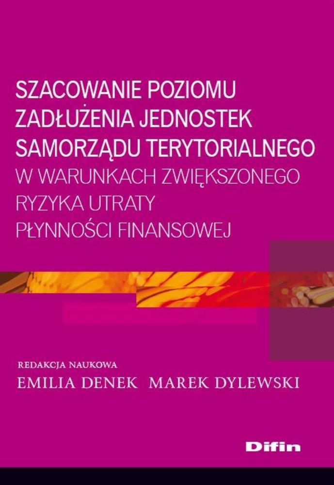 Szacowanie poziomu zadłużenia jednostek samorządu terytorialnego w warunkach zwiększonego ryzyka utraty płynności finansowej - Ebook (Książka PDF) do pobrania w formacie PDF