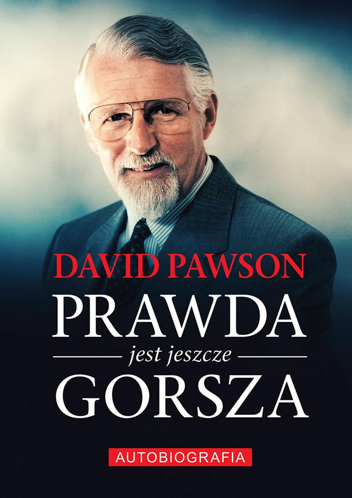 Prawda jest jeszcze gorsza David Pawson Biografia - Ebook (Książka na Kindle) do pobrania w formacie MOBI