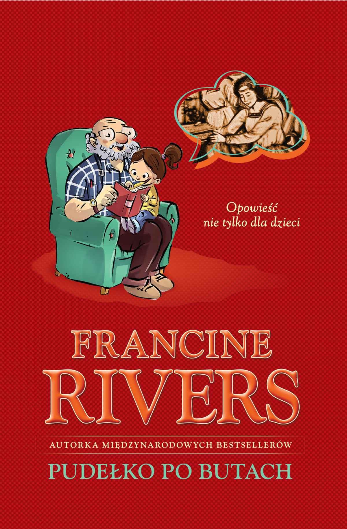 Pudełko po butach Opowieść nie tylko dla dzieci - Francine Rivers - Ebook (Książka na Kindle) do pobrania w formacie MOBI