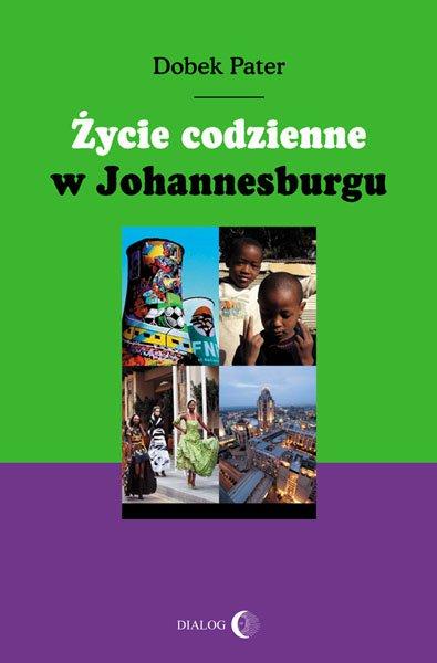 Życie codzienne w Johannesburgu - Ebook (Książka na Kindle) do pobrania w formacie MOBI
