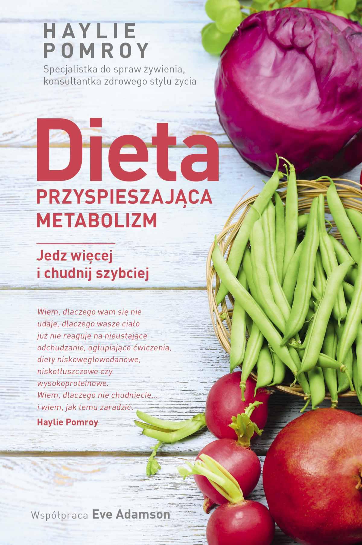 Dieta przyspieszająca metabolizm. Jedz więcej i chudnij szybciej - Ebook (Książka EPUB) do pobrania w formacie EPUB