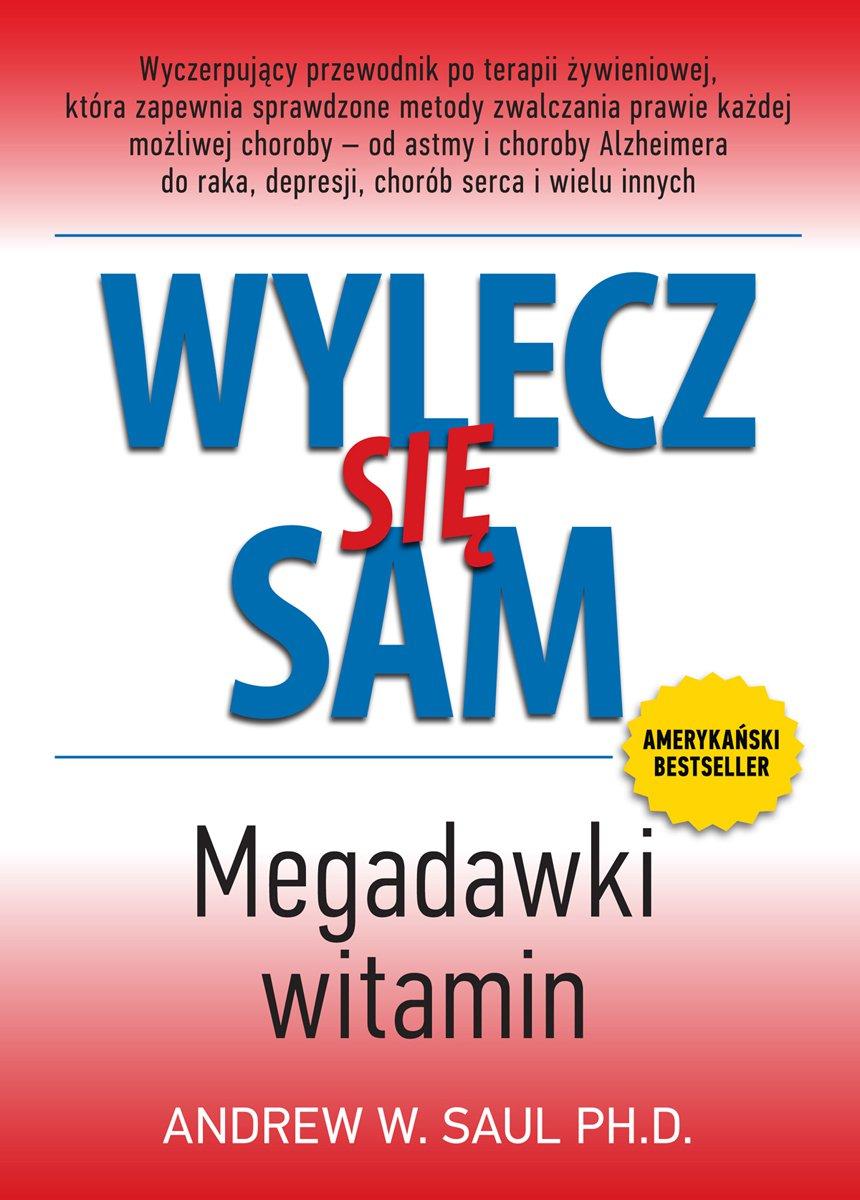 Wylecz się sam. Megadawki witamin - Ebook (Książka EPUB) do pobrania w formacie EPUB