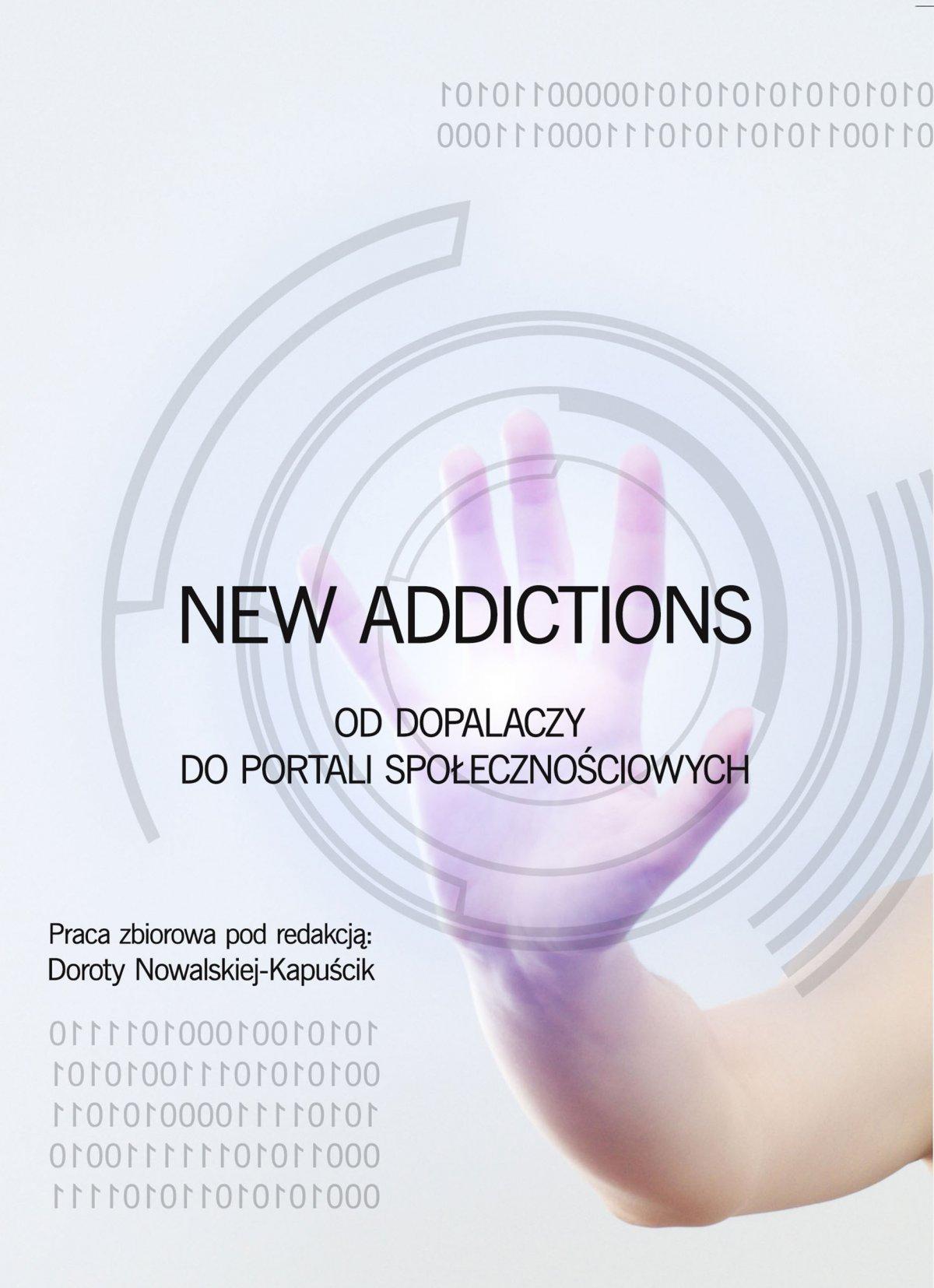 New Addictions - od dopalaczy do portali społecznościowych - Ebook (Książka na Kindle) do pobrania w formacie MOBI