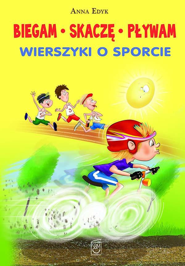 Biegam, skaczę, pływam. Wierszyki o sporcie - Ebook (Książka PDF) do pobrania w formacie PDF