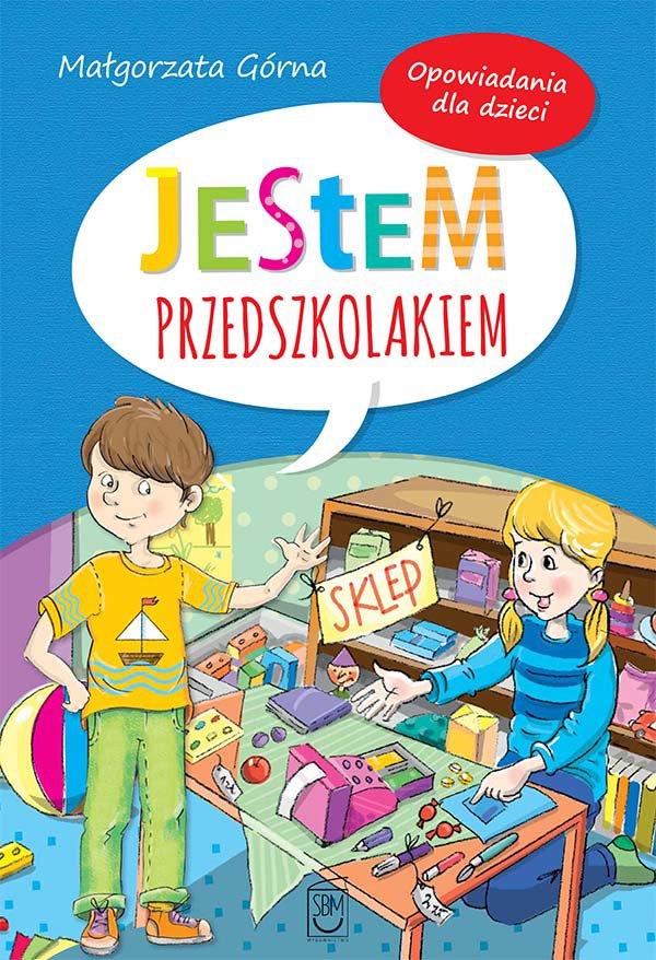 Jestem przedszkolakiem. Opowiadania dla dzieci - Ebook (Książka PDF) do pobrania w formacie PDF