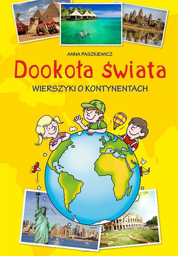 Dookoła świata. Wierszyki o kontynentach - Ebook (Książka PDF) do pobrania w formacie PDF