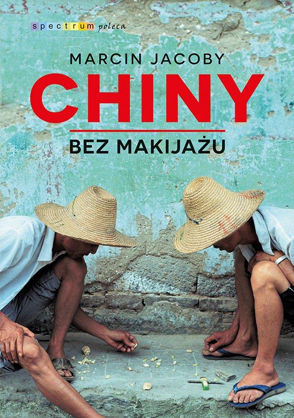 Chiny bez makijażu - Ebook (Książka EPUB) do pobrania w formacie EPUB