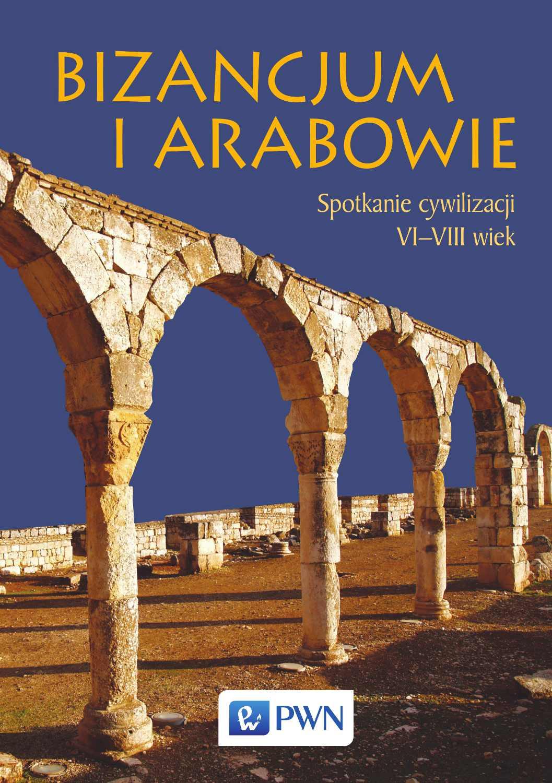 Bizancjum i Arabowie - Ebook (Książka na Kindle) do pobrania w formacie MOBI