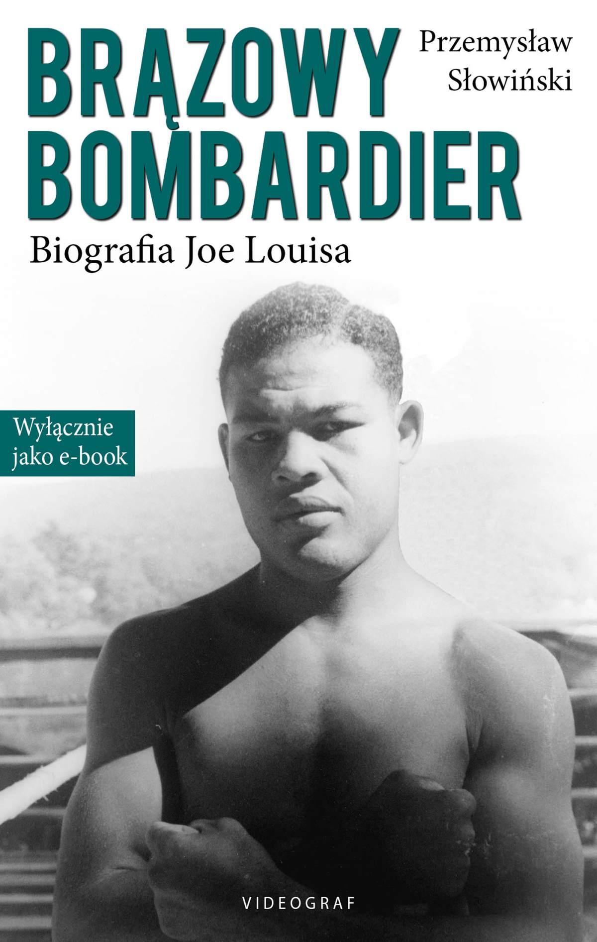 Brązowy Bombardier. Biografia Joe Louisa - Ebook (Książka EPUB) do pobrania w formacie EPUB
