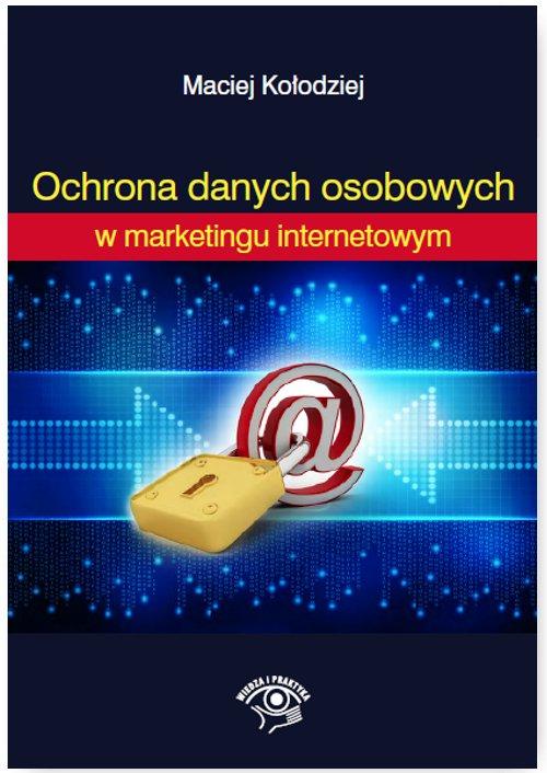 Ochrona Danych Osobowych w marketingu internetowym - Ebook (Książka na Kindle) do pobrania w formacie MOBI