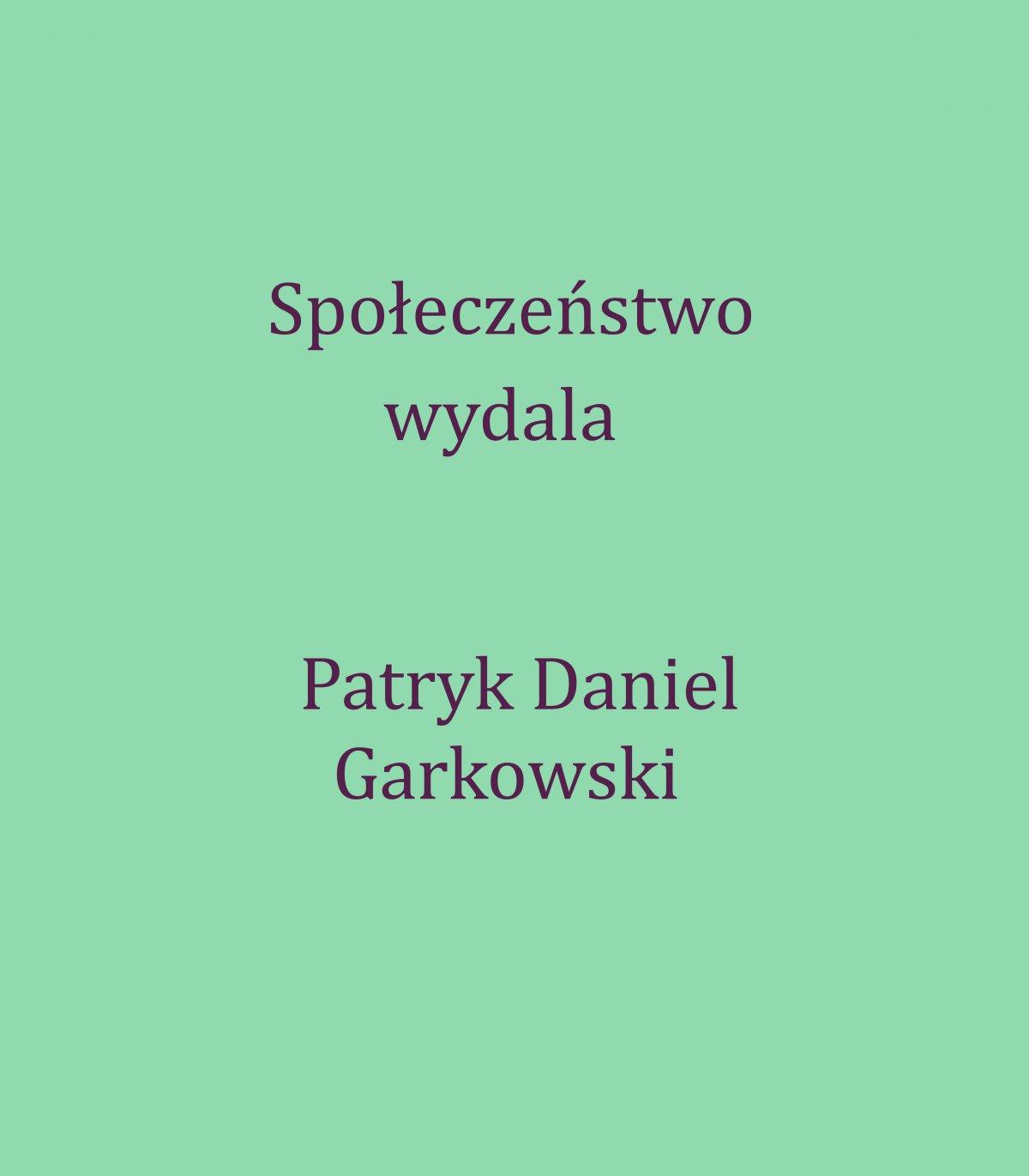 Społeczeństwo wydala - Ebook (Książka PDF) do pobrania w formacie PDF