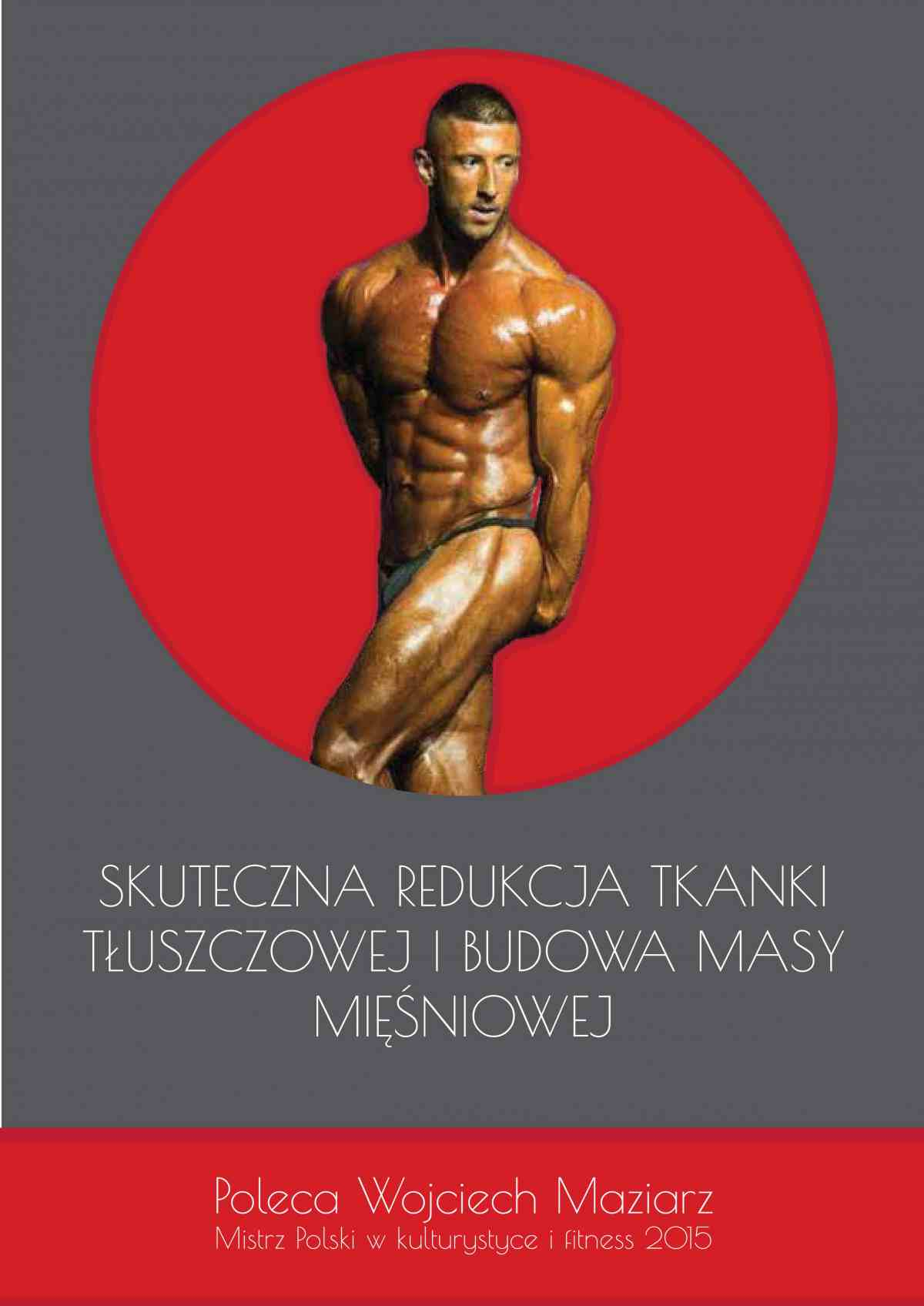 Skuteczna redukcja tkanki tłuszczowej i budowa masy mięśniowej - Ebook (Książka PDF) do pobrania w formacie PDF