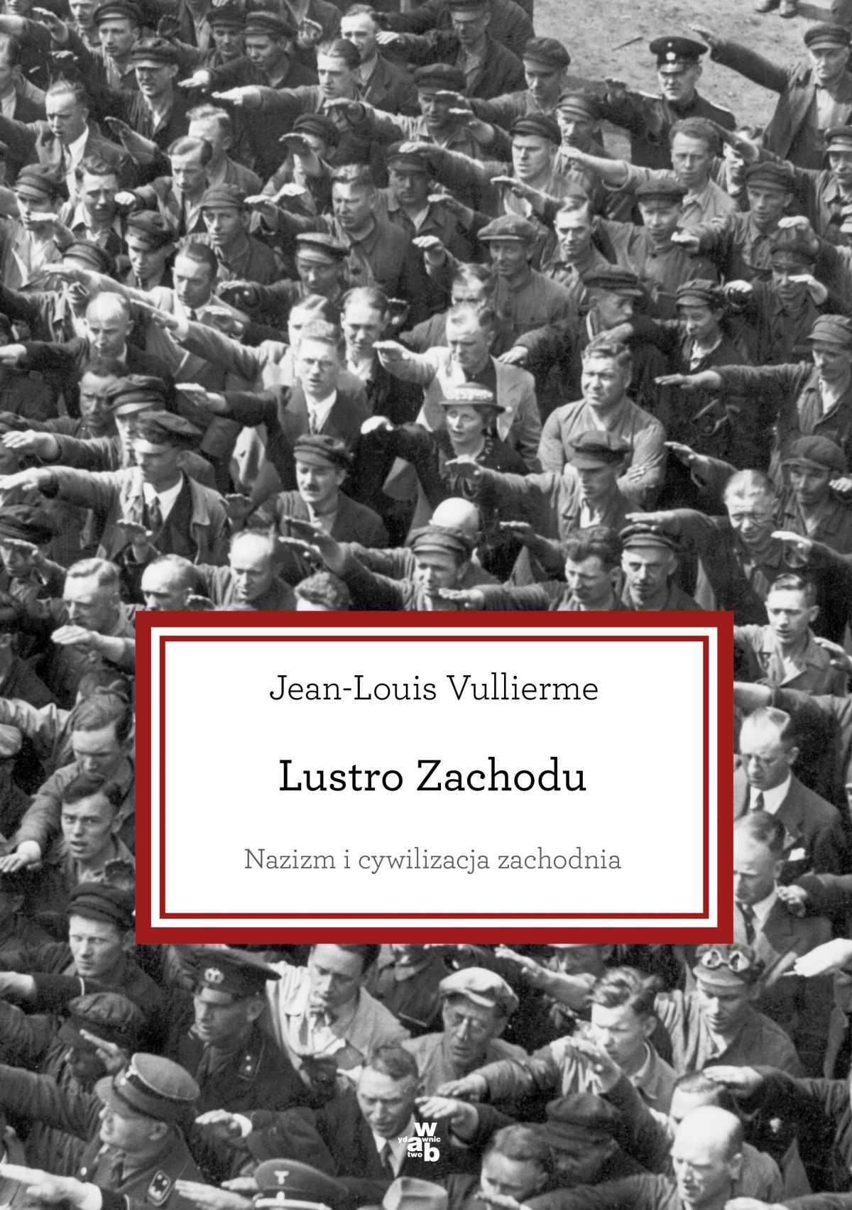 Lustro Zachodu. Nazizm i cywilizacja zachodnia - Ebook (Książka EPUB) do pobrania w formacie EPUB