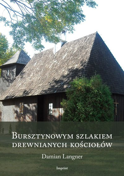 Bursztynowym szlakiem drewnianych kościołów - Ebook (Książka na Kindle) do pobrania w formacie MOBI