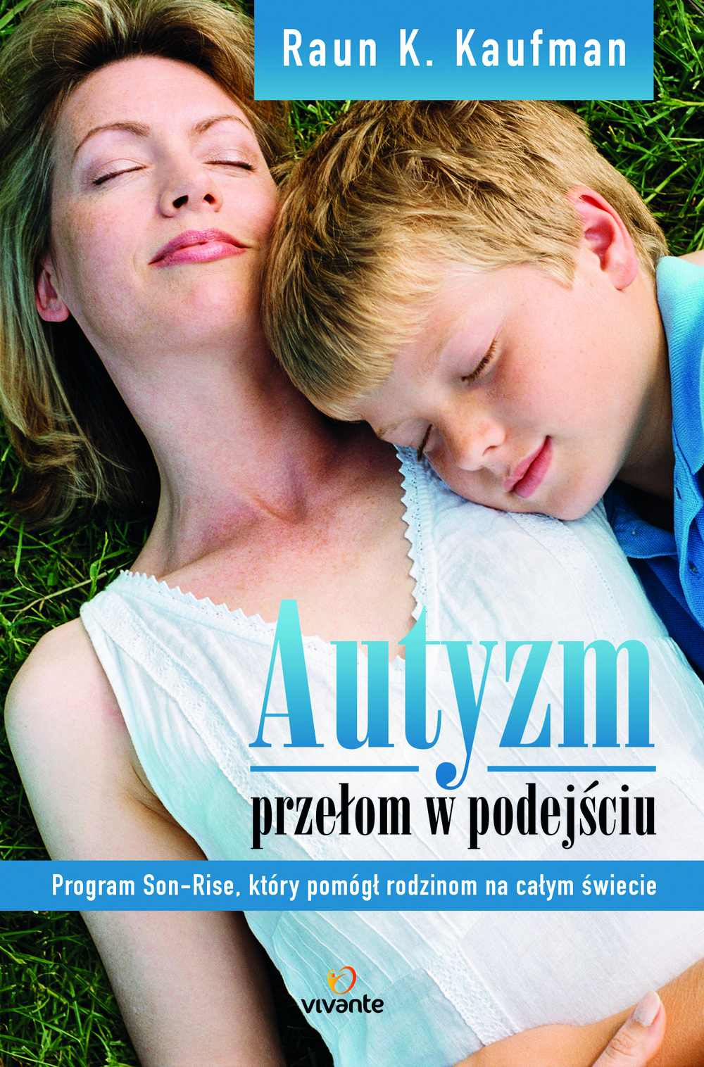 Autyzm. Przełom w podejściu. Program Son-Rise, który pomógł rodzinom na całym świecie - Ebook (Książka na Kindle) do pobrania w formacie MOBI