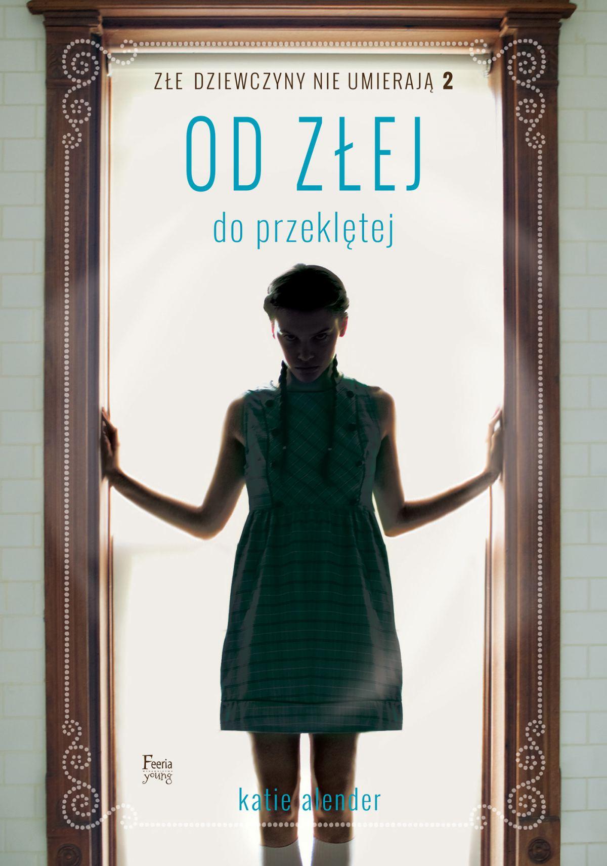Od złej do przeklętej. Złe dziewczyny nie umierają. Tom 2 - Ebook (Książka na Kindle) do pobrania w formacie MOBI