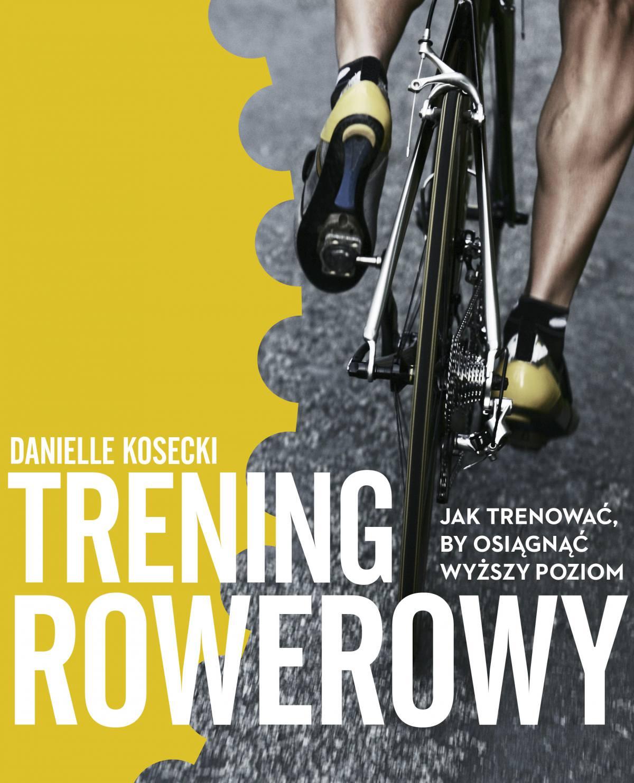 Trening rowerowy - Ebook (Książka EPUB) do pobrania w formacie EPUB