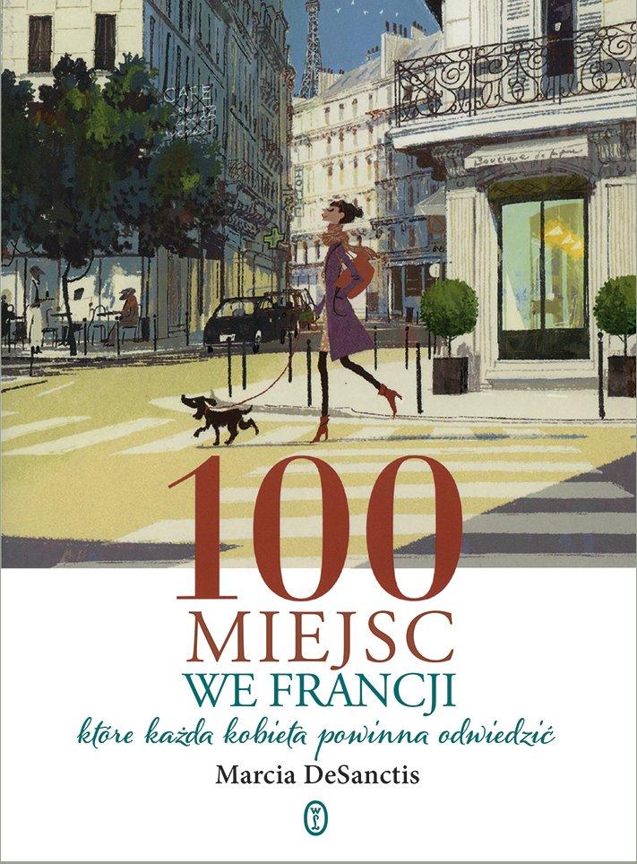 100 miejsc we Francji - Ebook (Książka EPUB) do pobrania w formacie EPUB