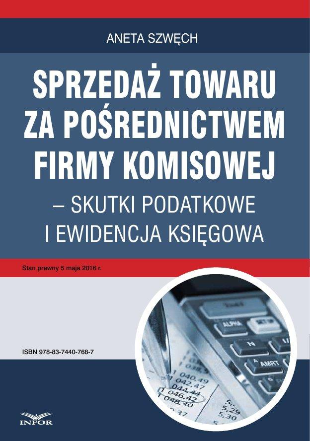 Sprzedaż towaru za pośrednictwem firmy komisowej – skutki podatkowe i ewidencja księgowa - Ebook (Książka PDF) do pobrania w formacie PDF