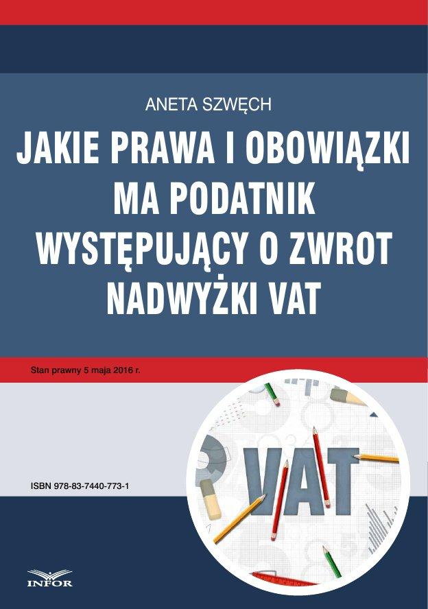 Jakie prawa i obowiązki ma podatnik występujący o zwrot nadwyżki VAT - Ebook (Książka PDF) do pobrania w formacie PDF