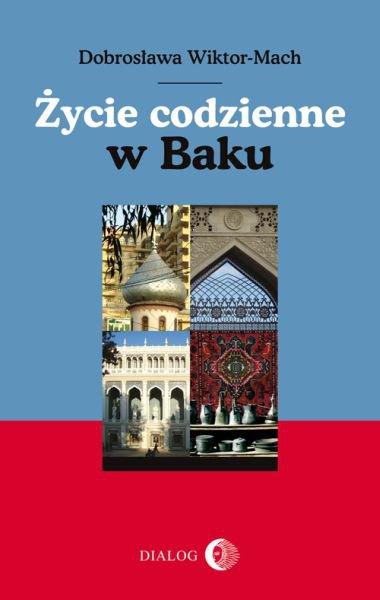 Życie codzienne w Baku - Ebook (Książka na Kindle) do pobrania w formacie MOBI