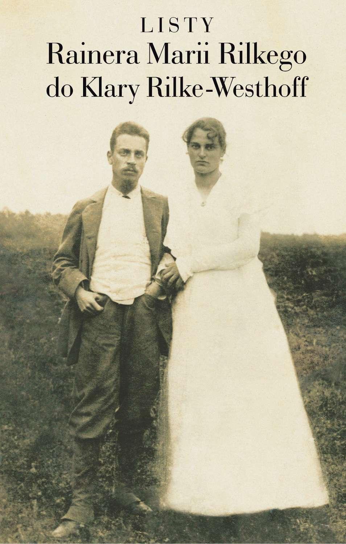 Listy Rainera Marii Rilkego do Klary Rilke-Westhoff - Ebook (Książka na Kindle) do pobrania w formacie MOBI