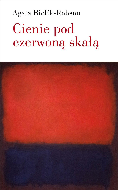 Cienie pod czerwoną skałą. Eseje o literaturze - Ebook (Książka na Kindle) do pobrania w formacie MOBI