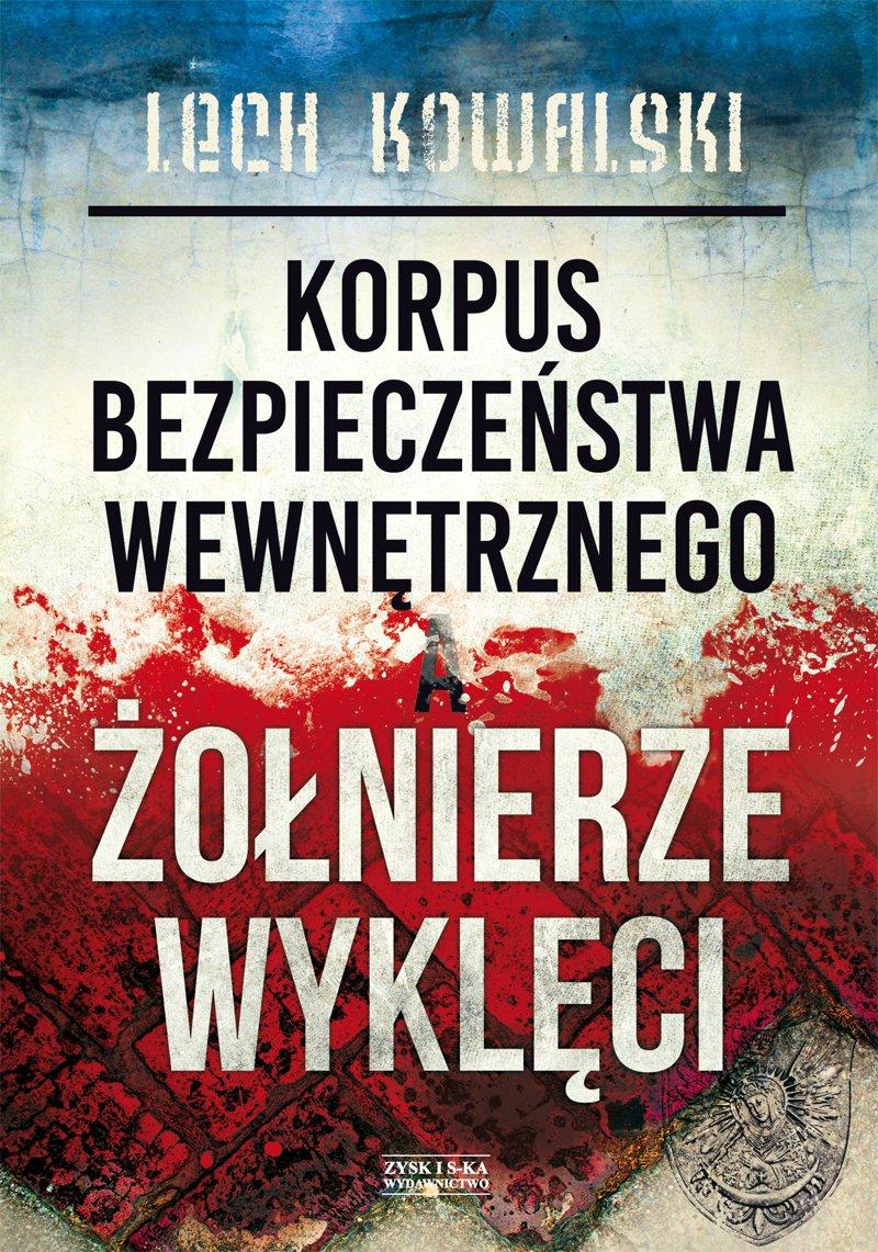 Korpus Bezpieczeństwa Wewnętrznego a Żołnierze Wyklęci - Ebook (Książka EPUB) do pobrania w formacie EPUB
