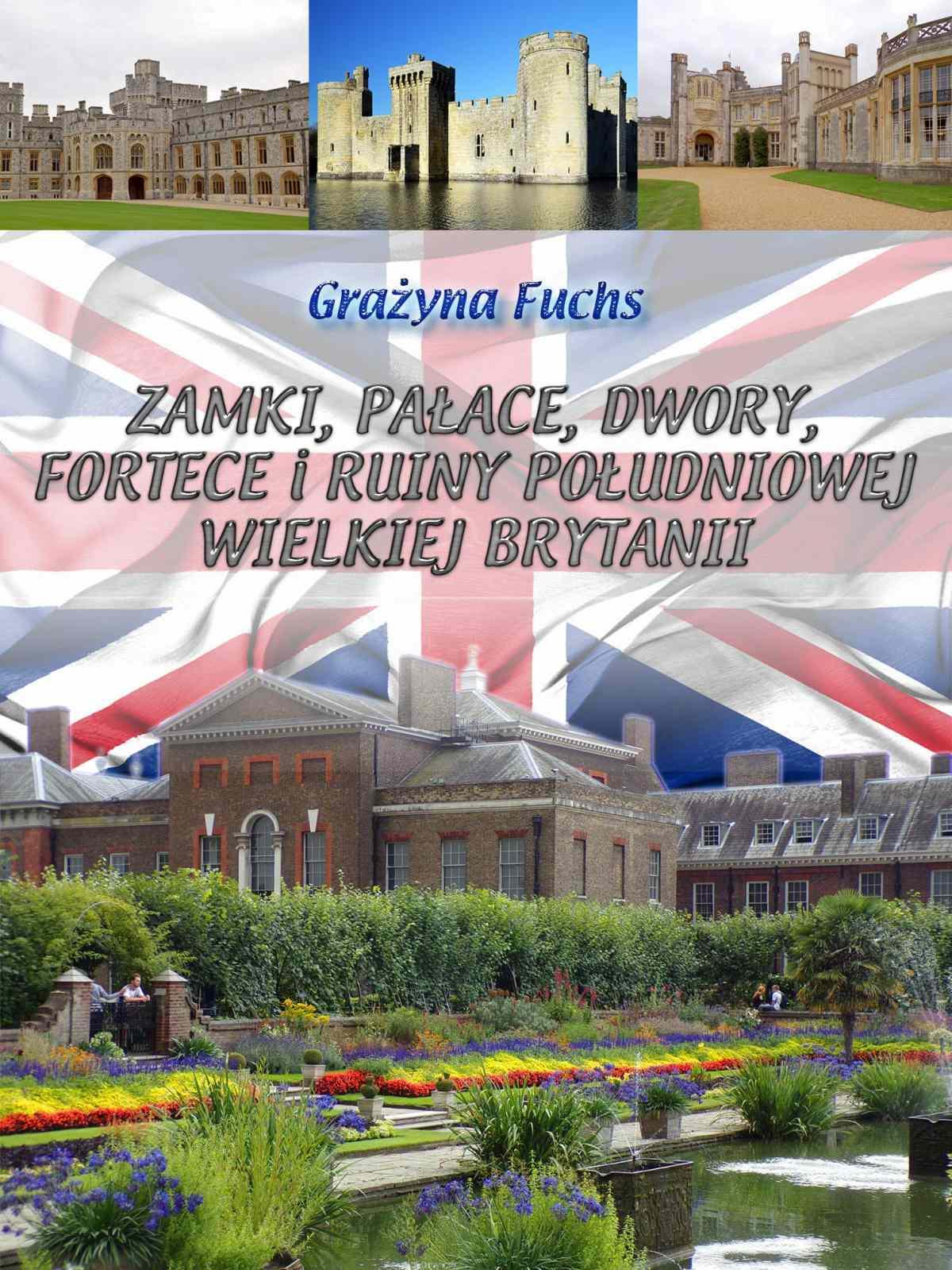 Zamki, pałace, dwory, fortece i ruiny południowej Wielkiej Brytanii - Ebook (Książka EPUB) do pobrania w formacie EPUB