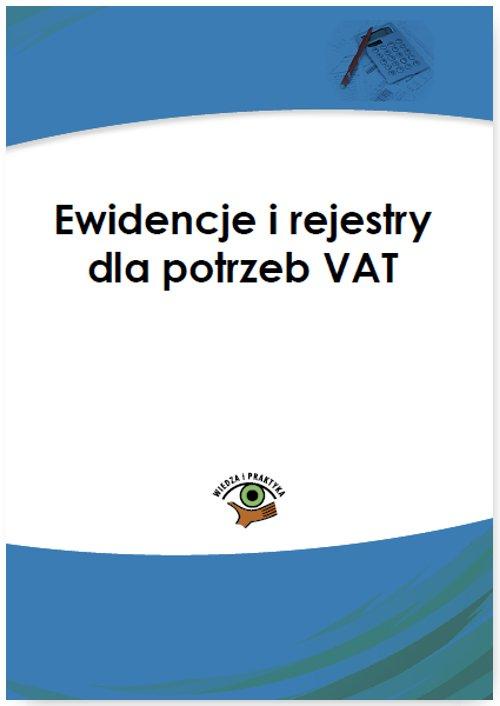 Ewidencje i rejestry dla potrzeb VAT - Ebook (Książka PDF) do pobrania w formacie PDF