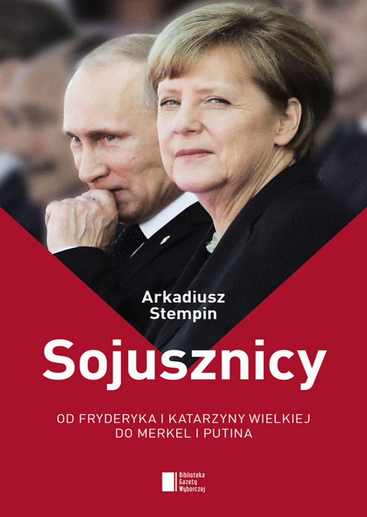 Sojusznicy. Od Fryderyka i Katarzyny Wielkiej do Merkel i Putina - Ebook (Książka EPUB) do pobrania w formacie EPUB