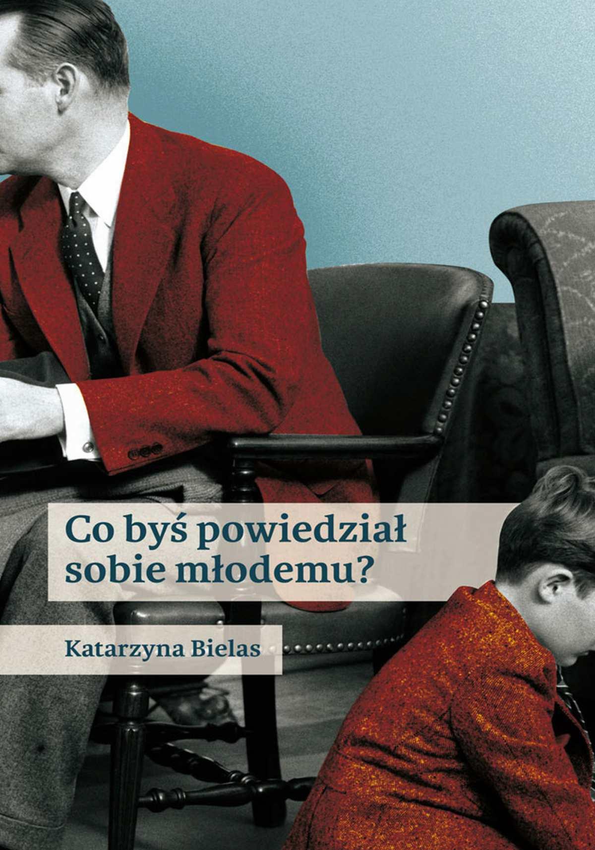 Co byś powiedział sobie młodemu? - Ebook (Książka na Kindle) do pobrania w formacie MOBI