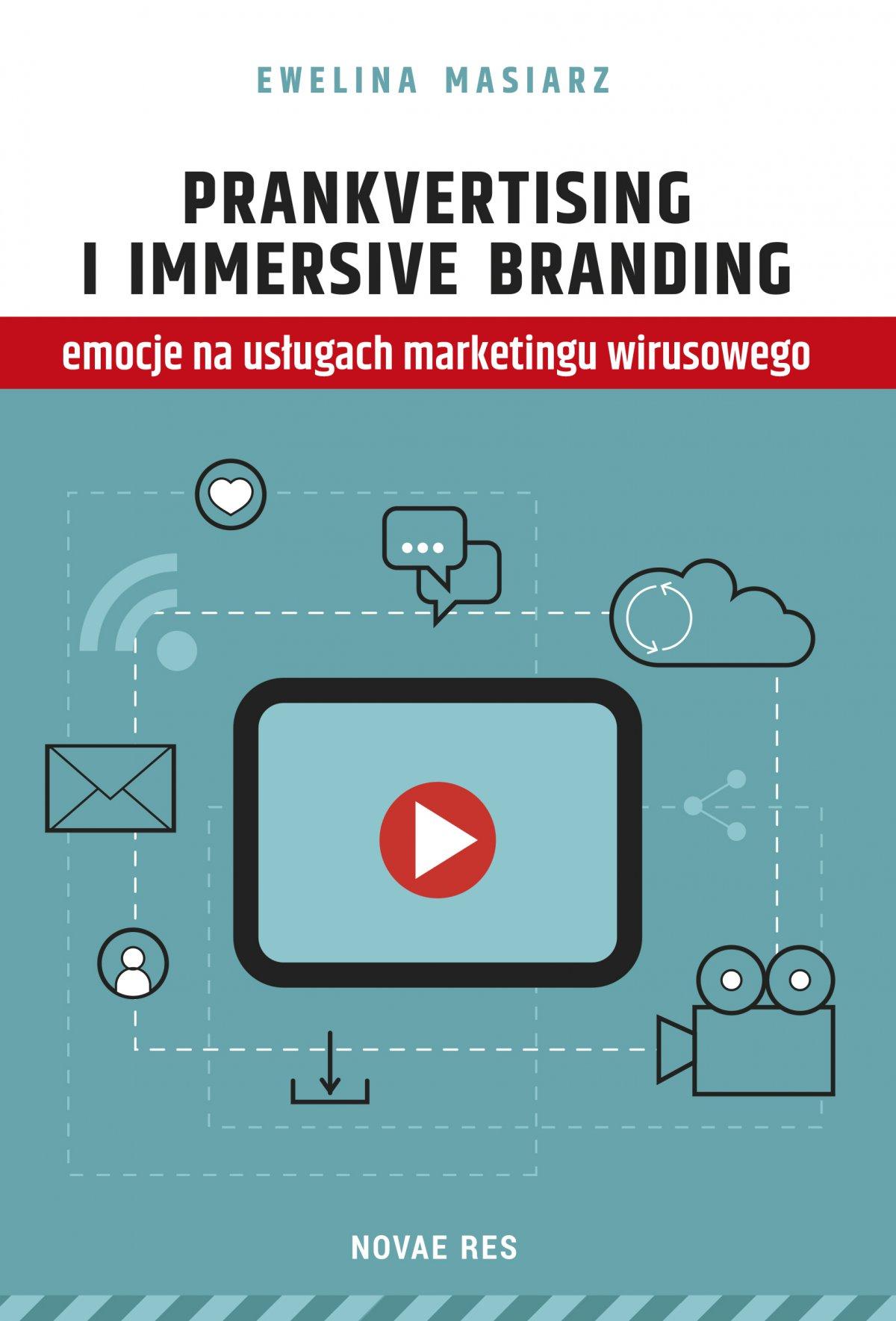 Prankvertising i immersive branding - emocje na usługach marketingu wirusowego - Ebook (Książka EPUB) do pobrania w formacie EPUB