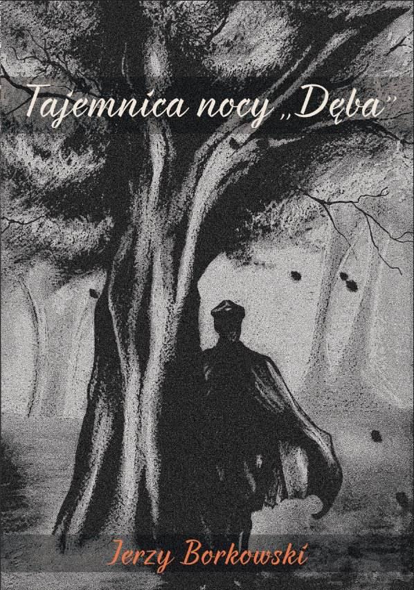 """Tajemnica nocy """"Dęba"""" - Ebook (Książka na Kindle) do pobrania w formacie MOBI"""