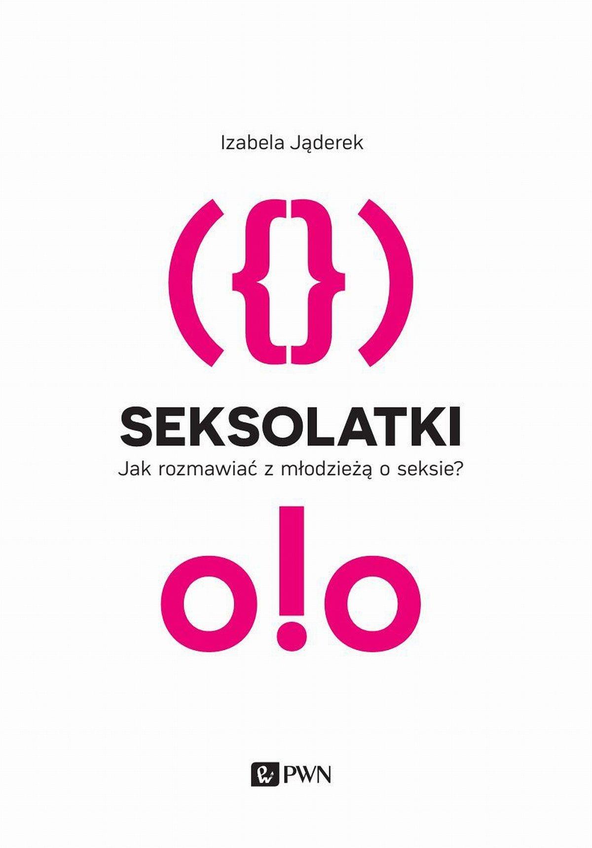 Seksolatki. Jak rozmawiać z młodzieżą o seksie? - Ebook (Książka na Kindle) do pobrania w formacie MOBI