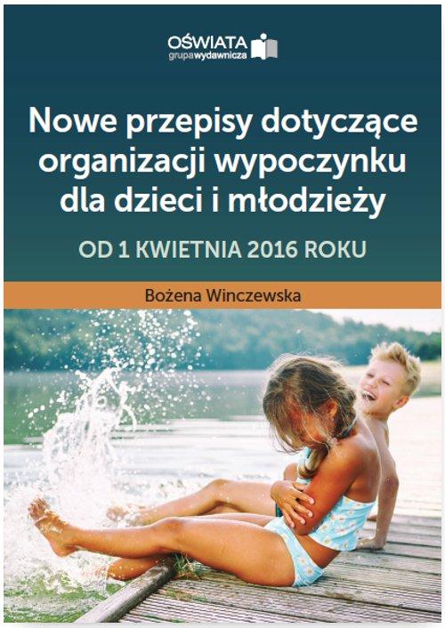 Nowe przepisy dotyczące organizacji wypoczynku dla dzieci i młodzieży – od 1 kwietnia 2016 roku - Ebook (Książka PDF) do pobrania w formacie PDF